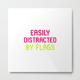 Easily Distracted By Flags Vexillology Quote Metal Print
