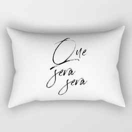 Que Sera Sera, Home Decor, Typography Art, Home Decor, Calligraphy Rectangular Pillow