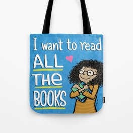 I want to read ALL THE BOOKS (Book Hugger) Tote Bag