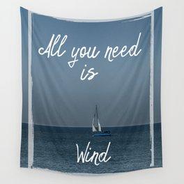 All You Need is Wind Wall Tapestry