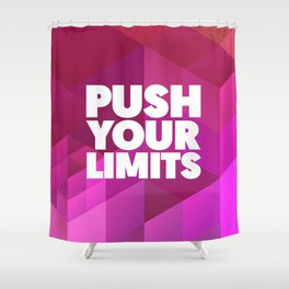 Push Your Limits Shower Curtain