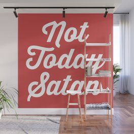 Not Today Satan Funny Quote Wall Mural