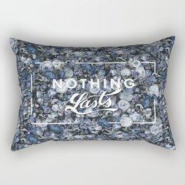 Nothing Lasts Rectangular Pillow