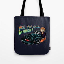 HEY, YOU CALL AN UBER? Tote Bag