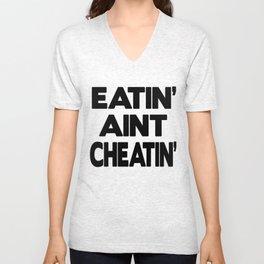 Eatin' Aint Cheatin' Unisex V-Neck