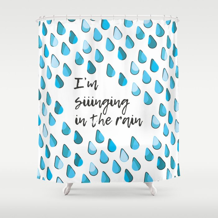 Siiinging In The Rain Shower Curtain