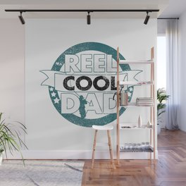 Reel Cool Dad Fishing Fathers Day Reel Cool Fishing Gifts for Dad I Papa Gift Wall Mural