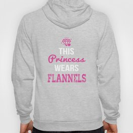 This Princess Wears Flannels Funny Graphic T-shirt Hoody