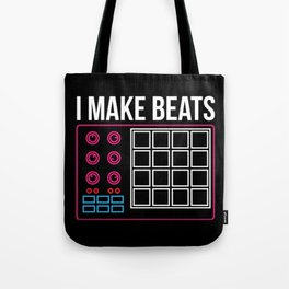 I make beats - Funny Beat Producer DJ Gifts Tote Bag