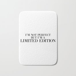 i'm not perfect but i'm a limited edition Bath Mat