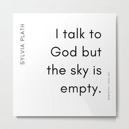 9     | 200219 | Sylvia Plath Quotes Metal Print