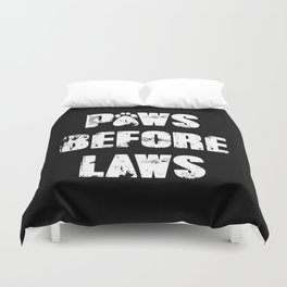 Paws Before Laws Duvet Cover