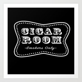 Cigar Room Smokers Only Art Print
