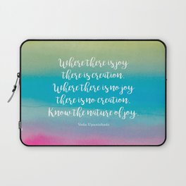 Where there is joy there is creation. Veda Upanishads Laptop Sleeve
