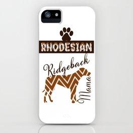 Rhodesian Ridgeback Mama/ Shirt / Tank Top / Hoodie / Mug / Art Print / Poster / Rhodesian Dog Lover iPhone Case