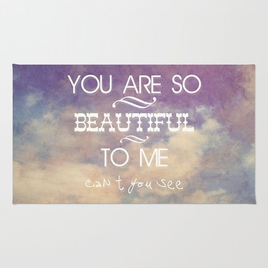 You Are So Beautiful... To Me Rug