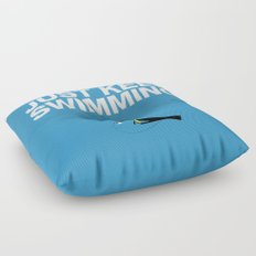 Just Keep Swimming Floor Pillow