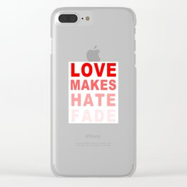 LOVE MAKES HATE FADE (in red) Clear iPhone Case