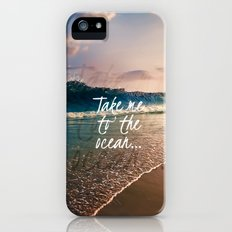 TAKE ME TO THE OCEAN Slim Case iPhone (5, 5s)