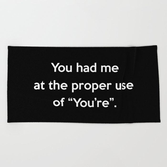 Proper Use Of You're Funny Quote Beach Towel