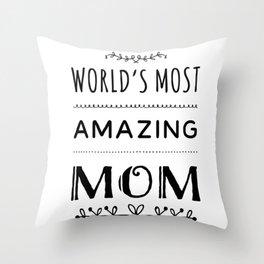 Worlds most amazing mom.Tshirt gift idea Throw Pillow