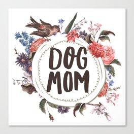 Dog Mom Flowers Canvas Print