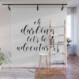 Oh Darling Lets Be Adventurers, Inspirational Quote, Travel Quote, Printable Art, Motivational Print Wall Mural