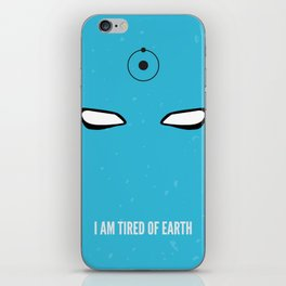I am tired of earth iPhone Skin