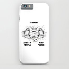 Autism Memes Stimming Autistic People ADHD People Fist Bump THE SAME Coping Mechanisms iPhone Case