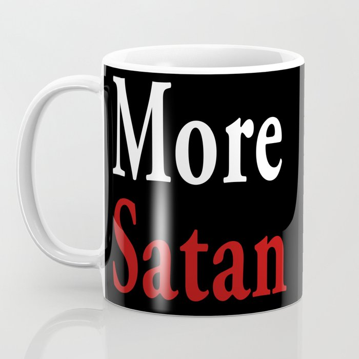 More Satan Coffee Mug