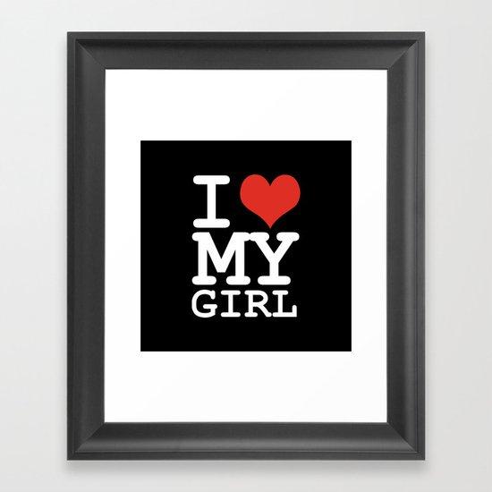 I love my girl Framed Art Print