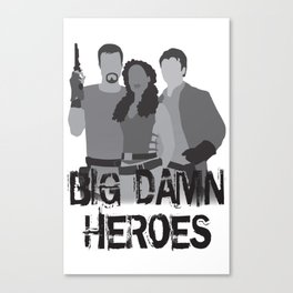 big damn heroes, firefly serenity Canvas Print