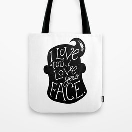 I love your face graphic print Tote Bag