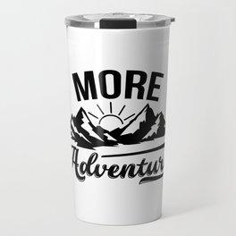 More Adventure Travel Mug