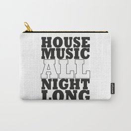 House Music all night long Carry-All Pouch