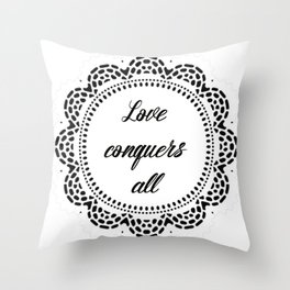 Love conquers all Throw Pillow