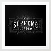supreme Art Prints featuring Supreme Leader by UiNi