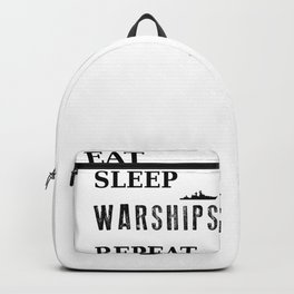 Warships of the World - Eat Sleep Warships Repeat Backpack