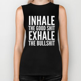Inhale The Good Shit Exhale The Bullshit (Black & White) Biker Tank