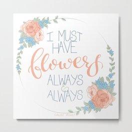 Must Have Flowers Metal Print