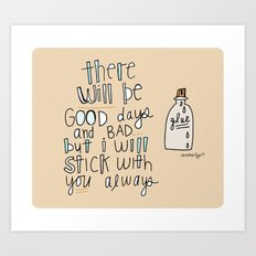 I'll STICK with YOU. Art Print