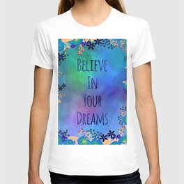 Believe In Your Dreams (Blue) T-shirt