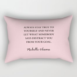 Always stay true to yourself and never let what somebody Rectangular Pillow