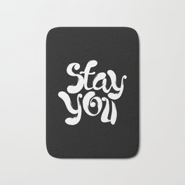 Stay You black and white contemporary minimalism typography poster home wall decor bedroom Bath Mat