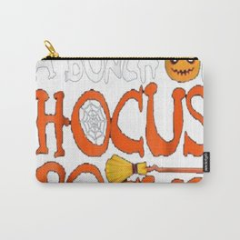 It's Just A Bunch Of Hocus Pocus Shirt Halloween Costume Carry-All Pouch
