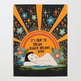 Dreaming bigger dreams Poster