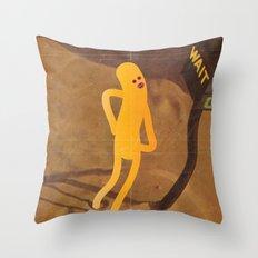 w a i t Throw Pillow