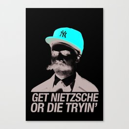Get nietzsche or die tryin' Canvas Print