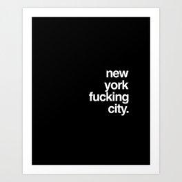 New York Fucking City Art Print