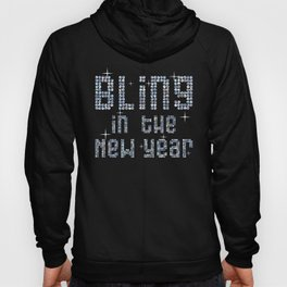 Bling in the New Year Funny New Years Eve Ball NYE Hoody